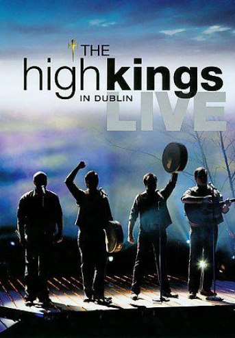 The High Kings - Live In Dhblin