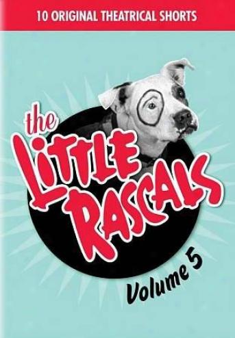 The Little Rascals, Vol. 5