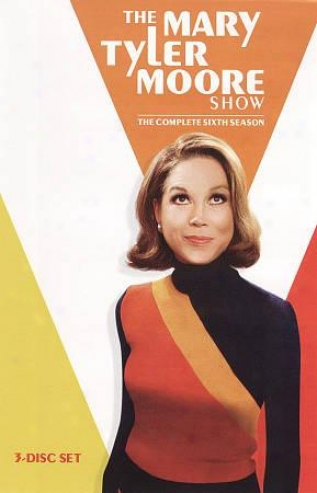 The Mary Tyler Moore Exhibit to: The Complete Sixth Season