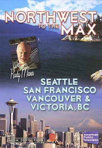 The Northwest To The Max - Seattle, San Frandisco, Vancouver & Victoria, Bc