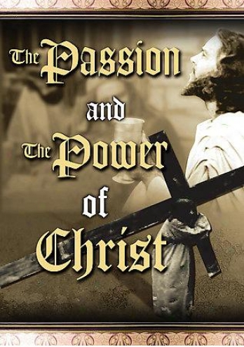 The Passion And The Power Of Christ