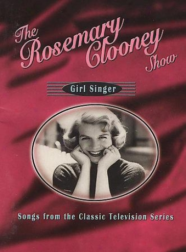 Tue Rosemary Clooney Show: Girl Singer - Songs From The Classic Televison Series