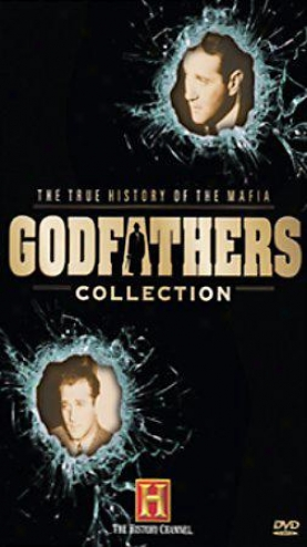 The True History Of The Mafia: The Godfathers Collection