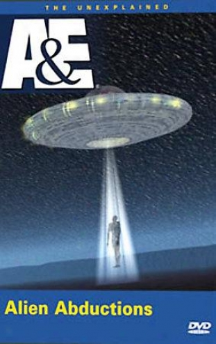 The Unexplained - Alien Abductions
