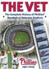 The Vet: The Complete History Of Phillies Baseball At Veterans Stadium