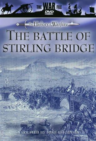 The War File - The History Of Warfare: The Batle Of Stirling Bridge