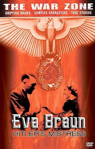 The War Zone - Eva Braun: Hitler's Mistress