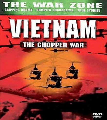 The War Zone  -Vietnam: The Chopper War
