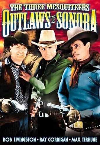 Three Mesquiteers, The - Outlaws Of Sonora