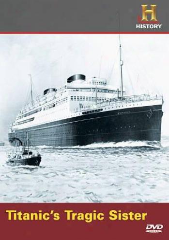 Titanic?s Traagic Sister