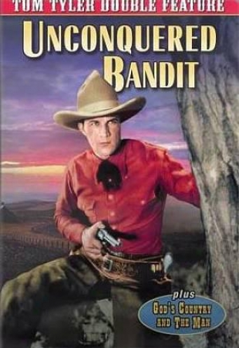 Tom Tyler Double Feature: Unconqurred Bandit/god's Country And The Man