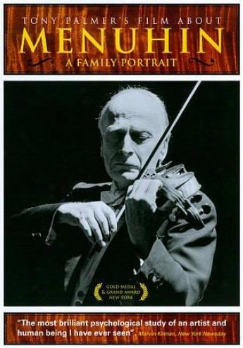 Dunce Palmer's Film Ablut Menuhin: A Family Portrait
