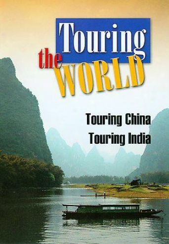 Touring The Wprld - Touring China/ Touring India