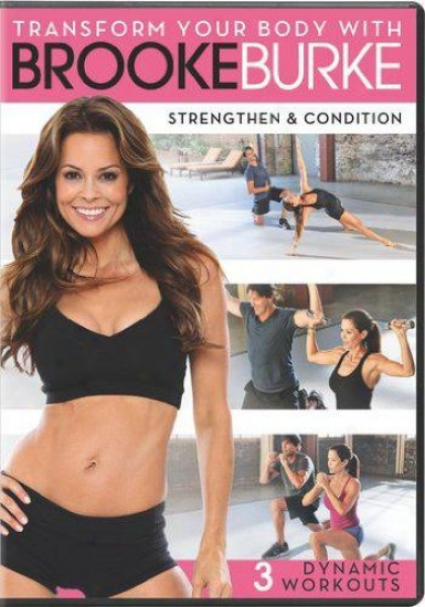 Transform Your Body With Brooke Smother: Strengthen & Condition