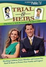 Trial & Heirs: Protect Your Family Fortune!