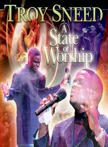 Troy Sneed - A State Of Worship