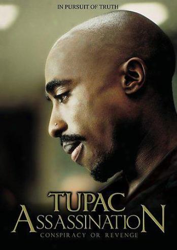 Tupac - Assassonation (conspiracy Or Revenge)