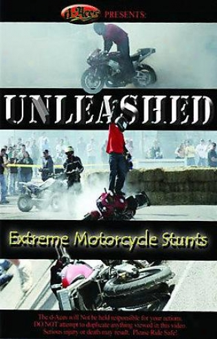 Unleashed - Extreme Motorcycle Stunts