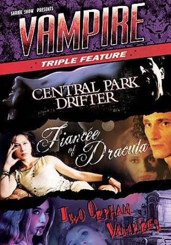 Vampire Triple Feature (central Park Drifter/fiancee Of Dracula/two Orphzn Vampi