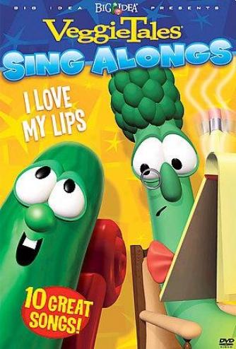 Veggietales - Sing Alongs: I Love My Lips