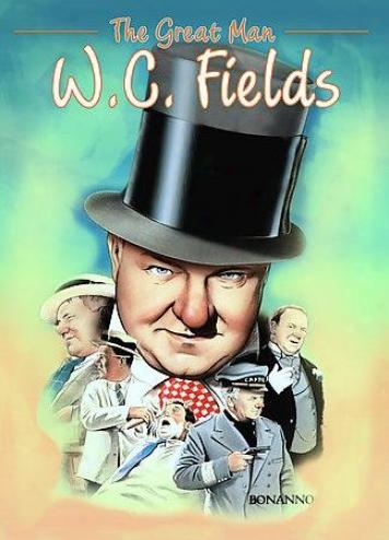 W.c. Fields - The Great Man