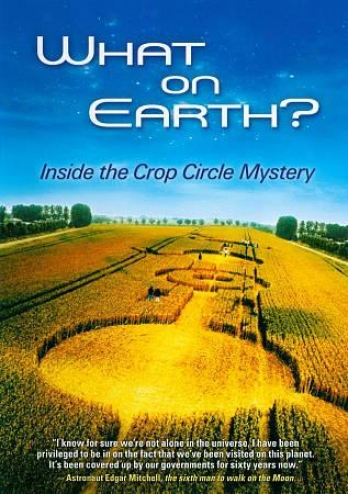 What On Earth? Inside The Crop Circle Mystery