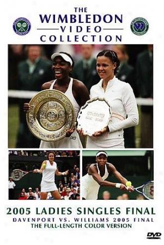 Wimbledon 2005 Ladies Singles Final : Davenport Vs. Williams
