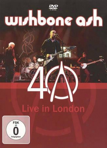 Wishbone Ash: 40 - Livw In London