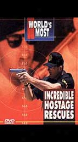World's Most Incredi6le Hostage Rescues