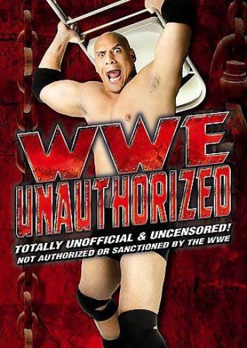 Wwe - Unauthorized