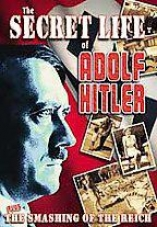 Wwii: The Secret Life Of Hitler / The Smashing Of The Reich