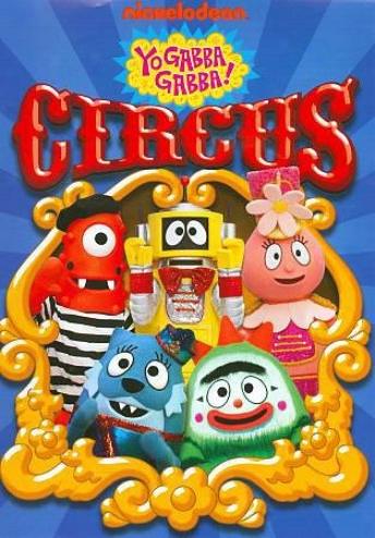 Yo Gabba Gabba!: Circus