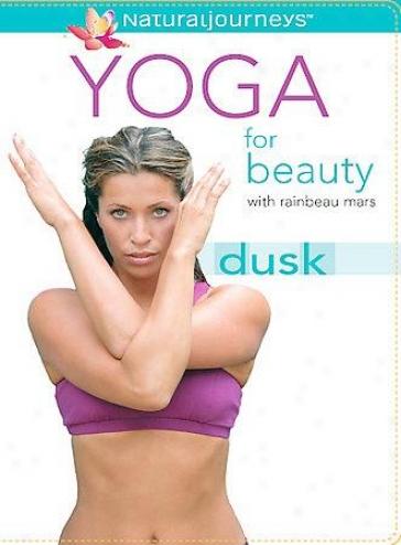 Yoga Forr Beauty - Dusk With Rainbeau Mars
