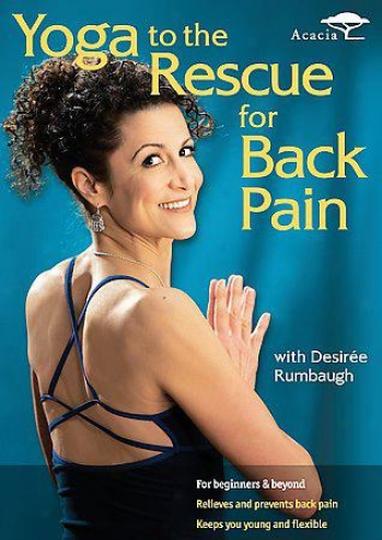 Yoga To The Rescue - Back Pain With Desiree Rumbaugh