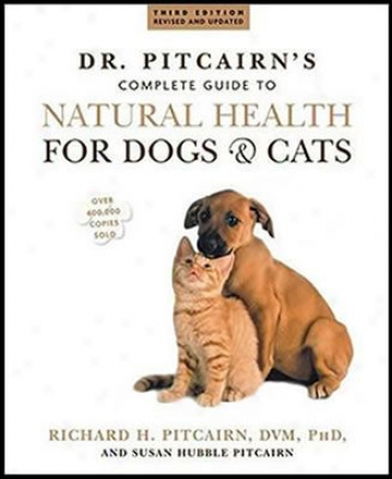 Dr. Pitcairn's Guide To Natural Health For Dogs & Cats