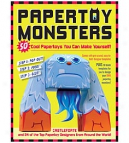 Papertoy Mpnsters: 50 Cool Papertoys You Can Make Yourself