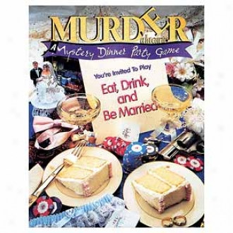 Bepuzzled Eat Imbibe And Be Married Murder Mystery Party Game Ages 16+