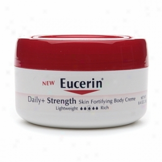 Eucerin Daily + StrengthS kin-fortifying Body Creme, Lightly Fragranced