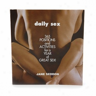 Grand Central Publishing Daily Sex: 365 Positions & Activities Concerning A Year Of Great Sex!