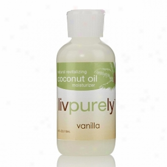Livpurely Organics Natural Revitalizing Coconut Oil Moisturizer With Vanilla For Face And Body